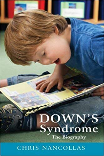 Downs Syndrome the Biography
