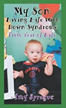 My Son Living Life With Down Syndrome First Year of Life