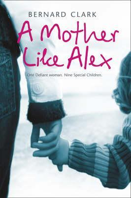 A mother like Alex