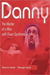 Danny The Murder of a Man with Down Syndrome