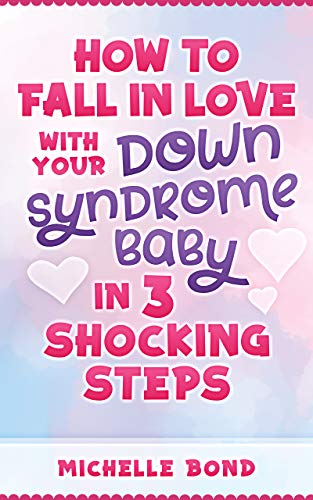 How to Fall in Love with Your Down Syndrome Baby