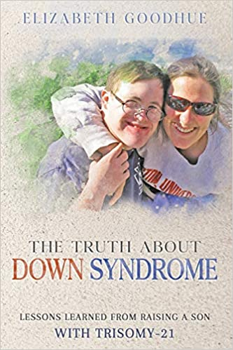 The Truth About Down Syndrome